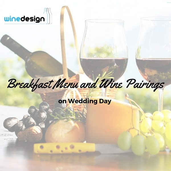 Breakfast Menu and Wine Pairings on Wedding Day