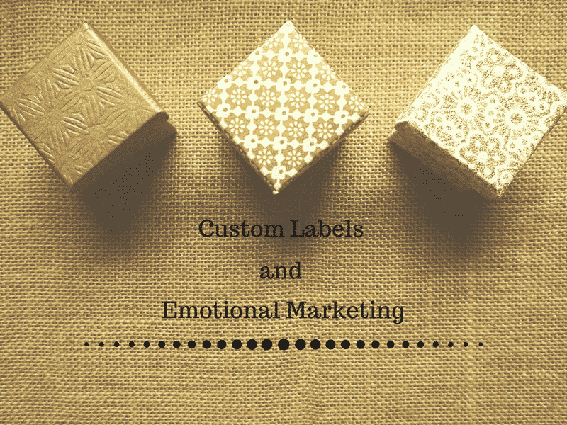 Custom Labels and Emotional Marketing