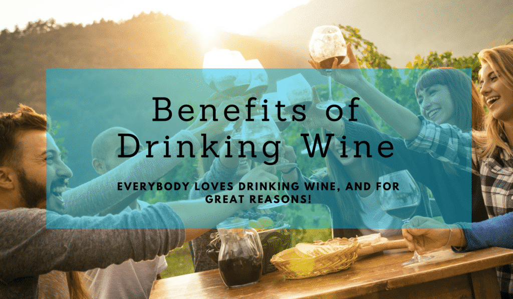 Health Benefits of Drinking Wine