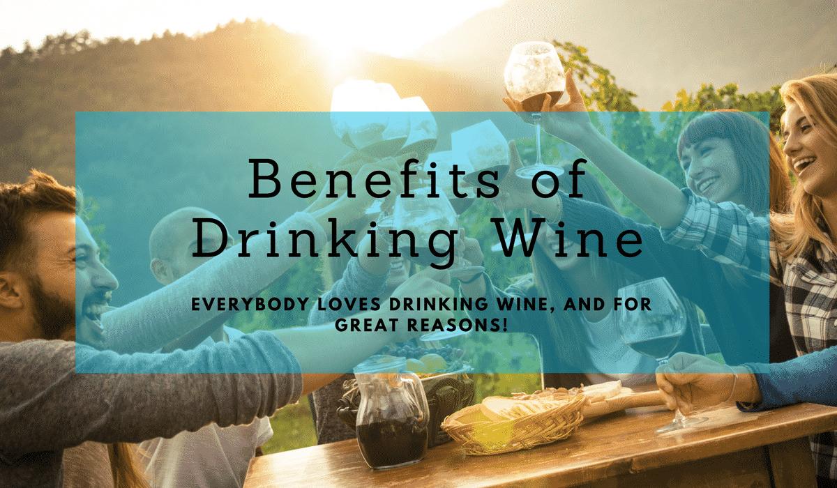 Health Benefits of Drinking Wine