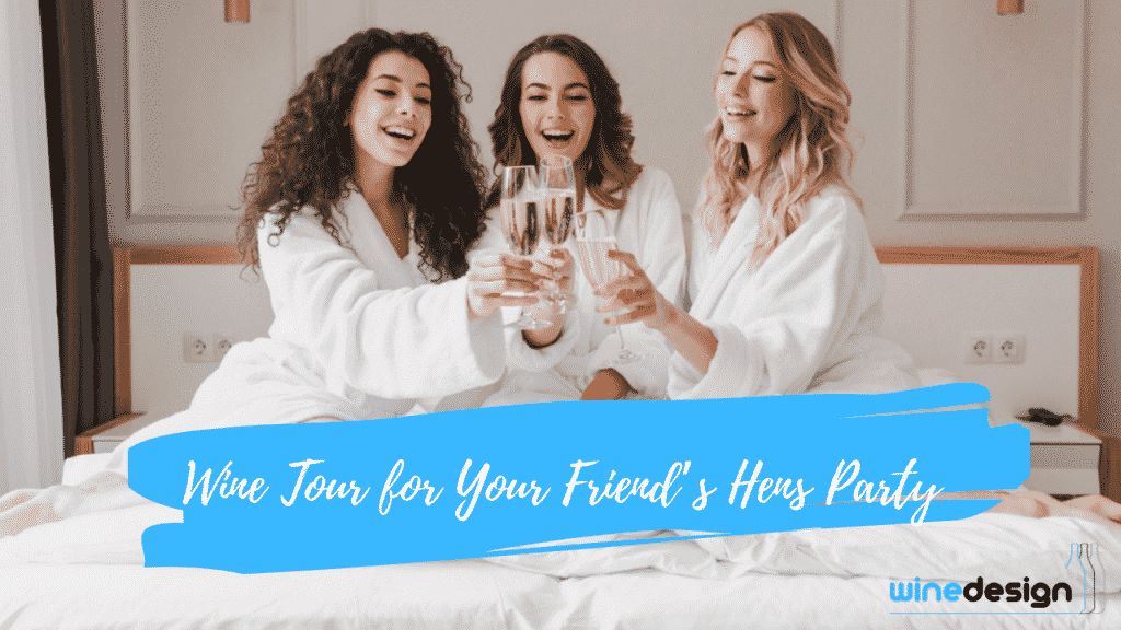 Wine Tour for Your Friend's Hens Party