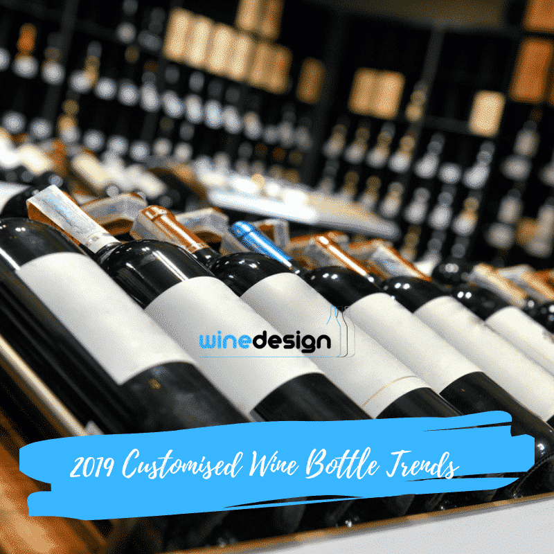 2019 Customised Wine Bottle Trends