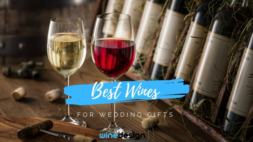 Best Wines for wedding gifts