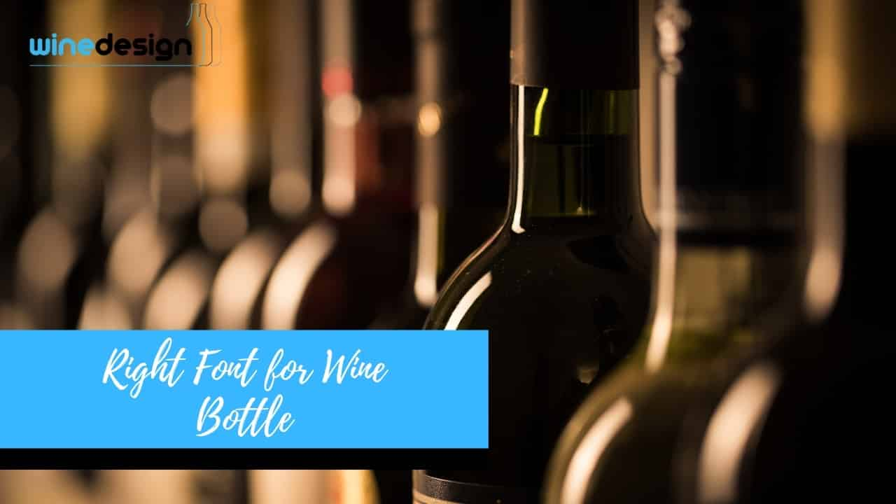 Finding the Right Font for Wine Bottle Labelling