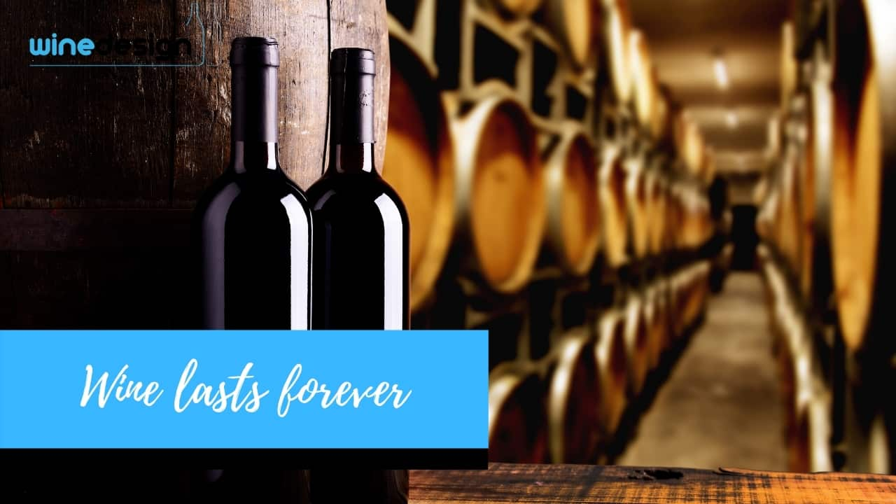 Wine lasts forever