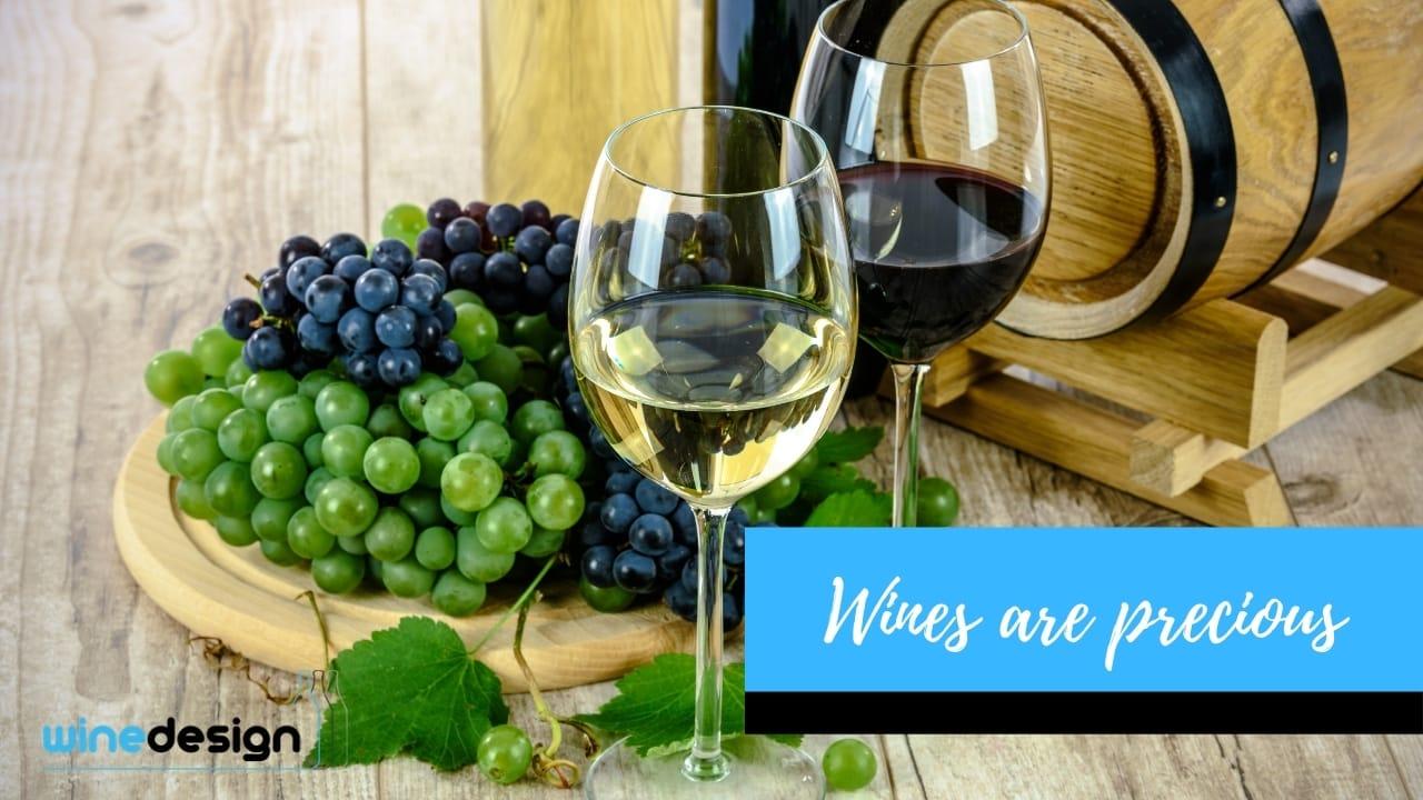 Wines are precious