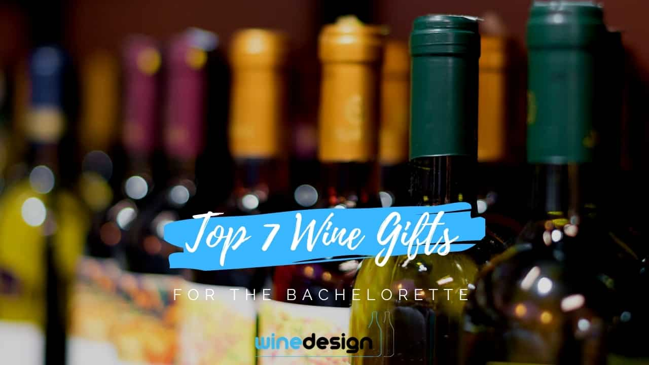 Top 7 Wine Gifts for The Bachelorette