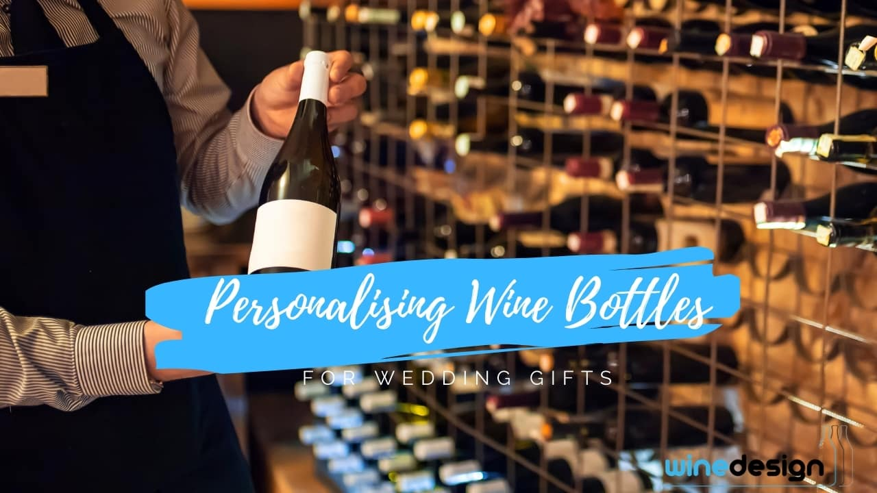 Personalising Wine Bottles for Wedding Gifts