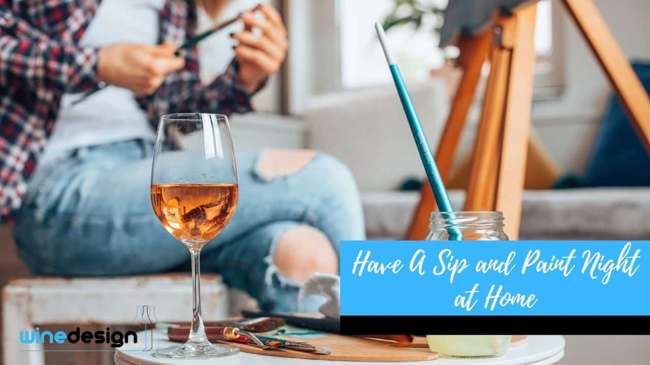 Have A Sip and Paint Night at Home