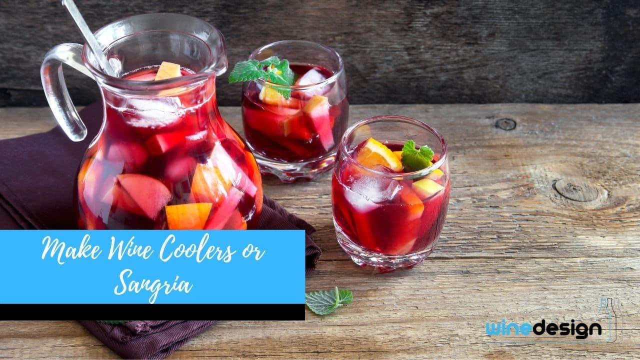 Make Wine Coolers or Sangria