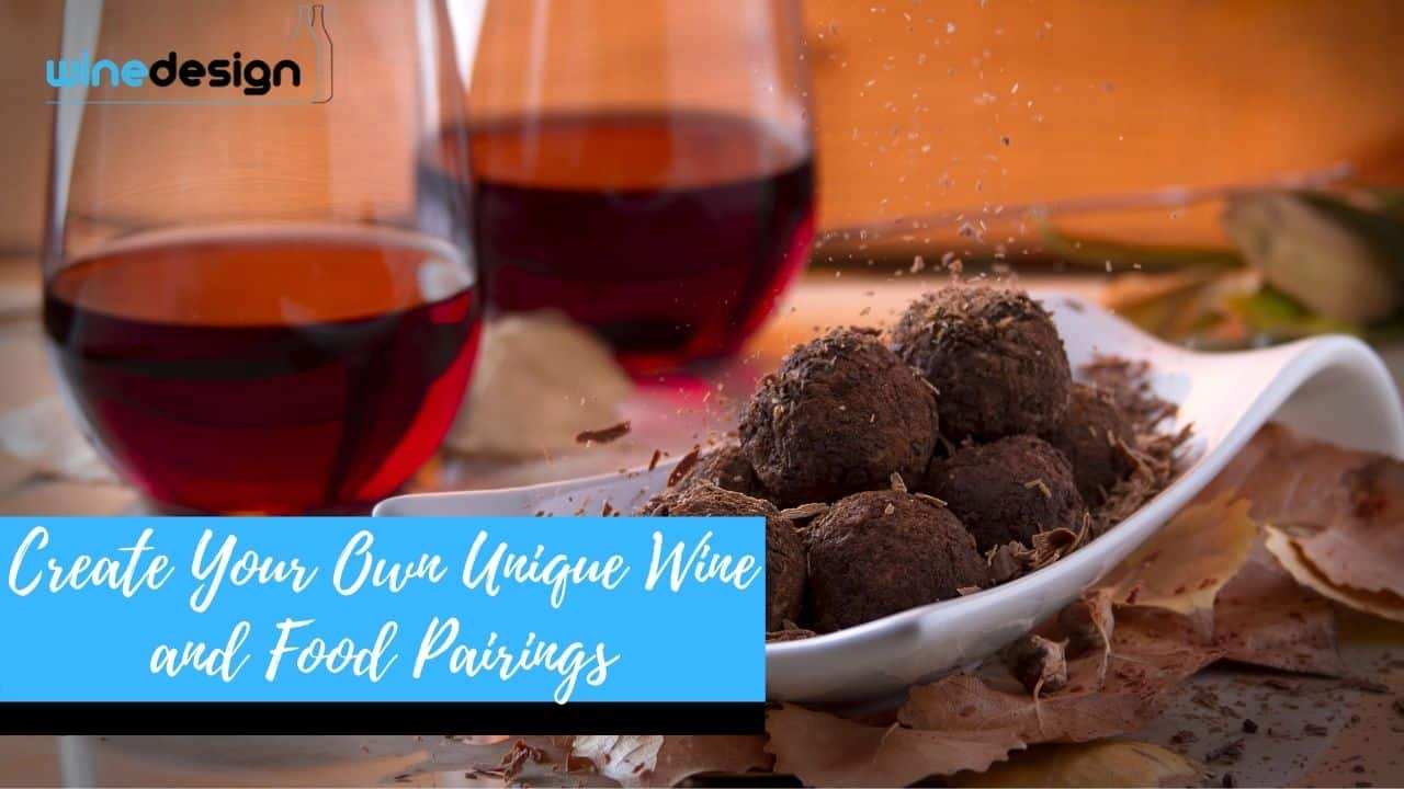 Create Your Own Unique Wine and Food Pairings