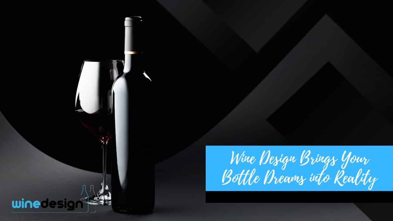 Wine Design Brings Your Bottle Dreams into Reality