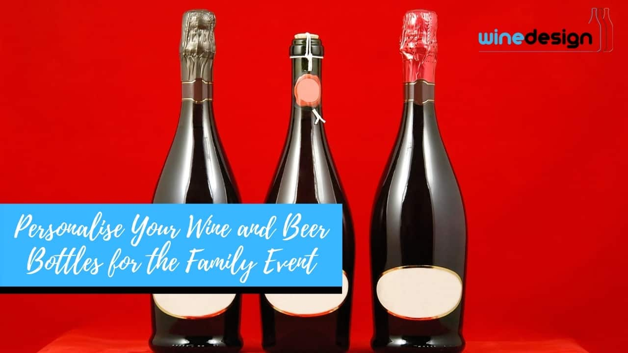 Personalise Your Wine and Beer Bottles for the Family Event